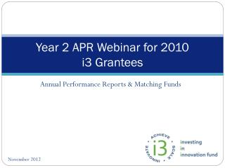 Year 2 APR Webinar for 2010  i3 Grantees