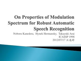 On Properties of Modulation Spectrum for Robust Automatic Speech Recognition