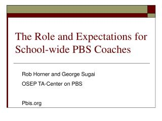 The Role and Expectations for School-wide PBS Coaches