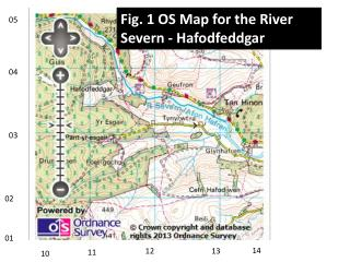 Fig. 1 OS Map for the River Severn - Hafodfeddgar