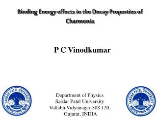 Binding Energy effects in the Decay Properties of  Charmonia