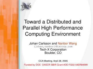Toward a Distributed and Parallel High Performance Computing Environment
