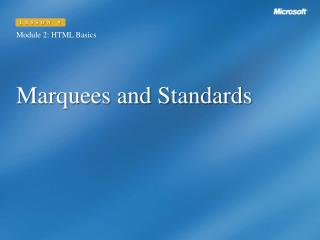 Marquees and Standards