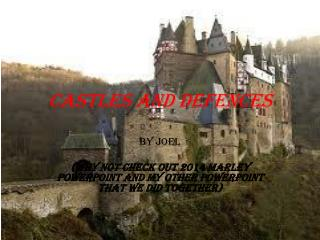 CASTLES AND DEFENCES