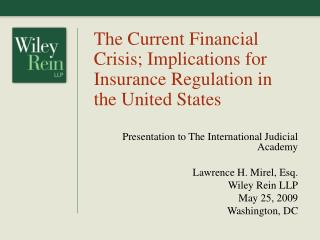 The Current Financial Crisis; Implications for Insurance Regulation in the United States