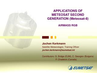 APPLICATIONS OF METEOSAT SECOND GENERATION (Meteosat-8) AIRMASS RGB
