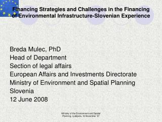 Financing Strategies and Challenges in the Financing of Environmental Infrastructure-Slovenian Experience