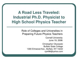 A Road Less Traveled: Industrial Ph.D. Physicist to High School Physics Teacher