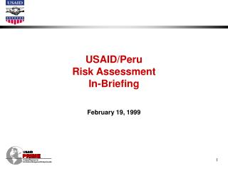 USAID/Peru  Risk Assessment  In-Briefing