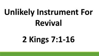 Unlikely Instrument For Revival 2 Kings 7:1-16