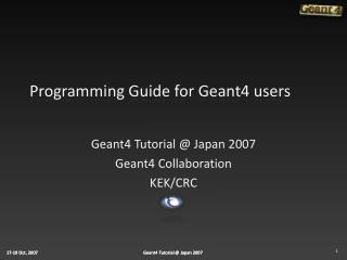 Programming Guide for Geant4 users