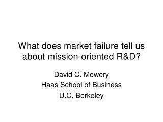 What does market failure tell us about mission-oriented R&D?