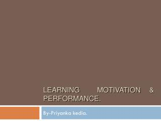Learning  Motivation & Performance.