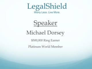 LegalShield Worry Less. Live More.