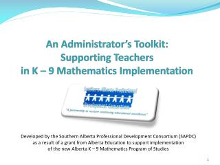 An Administrator's Toolkit: Supporting Teachers  in K – 9 Mathematics Implementation