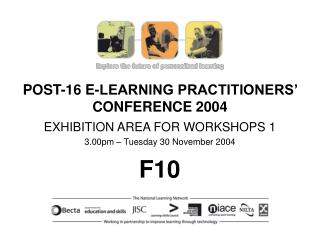 POST-16 E-LEARNING PRACTITIONERS' CONFERENCE 2004