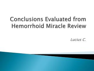 Fast Hemorrhoids Cure? Read This Hemorrhoid Miracle Review!