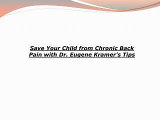 Save Your Child from Chronic Back Pain with Dr. Eugene Krame