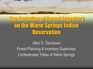 The Evolution of Forest Inventory on the Warm Springs Indian Reservation