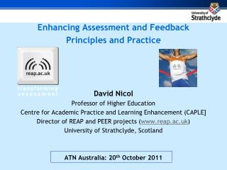Enhancing Assessment and Feedback  Principles and Practice David Nicol