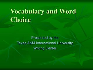 Vocabulary and Word Choice