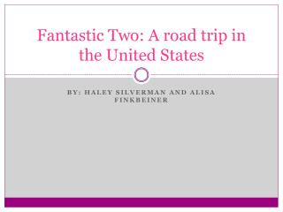 Fantastic Two: A road trip in the United States