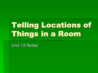 Telling Locations of Things in a Room
