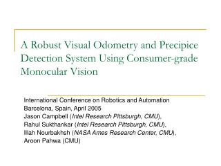 A Robust Visual Odometry and Precipice Detection System Using Consumer-grade Monocular Vision