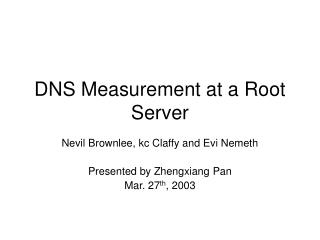 DNS Measurement at a Root Server