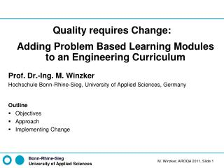 Quality requires Change:  Adding Problem Based Learning Modules to an Engineering Curriculum