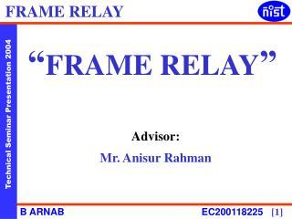 """ FRAME RELAY """