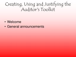 Creating, Using and Justifying the Auditor's Toolkit
