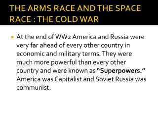 THE ARMS RACE AND THE SPACE RACE :  THE COLD WAR