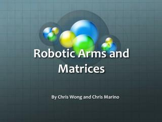 Robotic Arms and Matrices