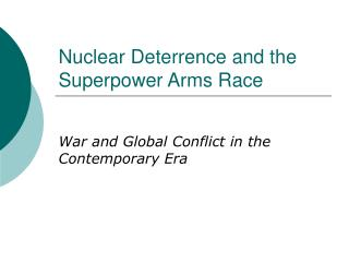 Nuclear Deterrence and the Superpower Arms Race