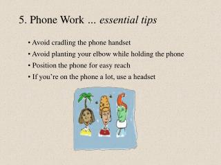 5. Phone Work  … essential tips