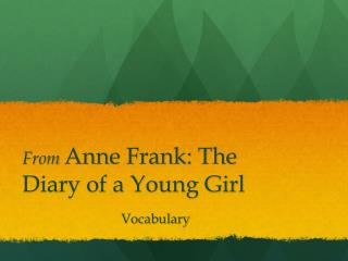 From  Anne Frank: The Diary of a Young Girl