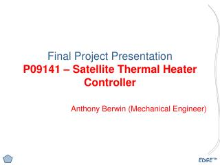 Final Project Presentation P09141 – Satellite Thermal Heater Controller