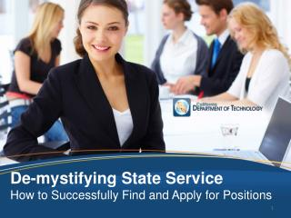De-mystifying State Service How to Successfully Find and Apply for Positions