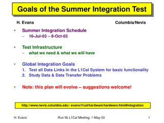 Goals of the Summer Integration Test