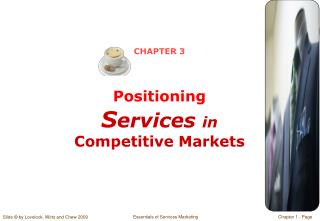 CHAPTER 3 Positioning S ervices  in Competitive Markets