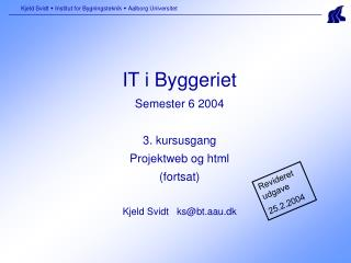 Kjeld Svidt    Institut for Bygningsteknik    Aalborg Universitet