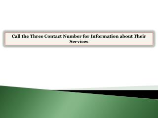 Call the Three Contact Number for Information about Their Se