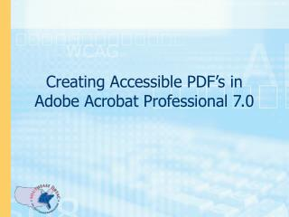 Creating Accessible PDF's in Adobe Acrobat Professional 7.0