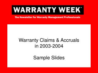 Warranty Claims & Accruals  in 2003-2004 Sample Slides