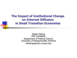 The Impact of Institutional Change  on Internet Diffusion  in Small Transition Economies