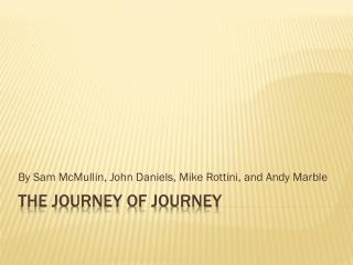 The Journey of Journey