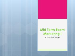 Mid Term Exam Marketing I