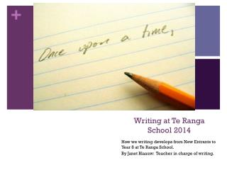 Writing at  Te Ranga  School 2014