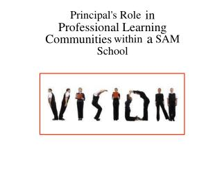 Principal's Role in Professional Learning Communities within a  SAM School